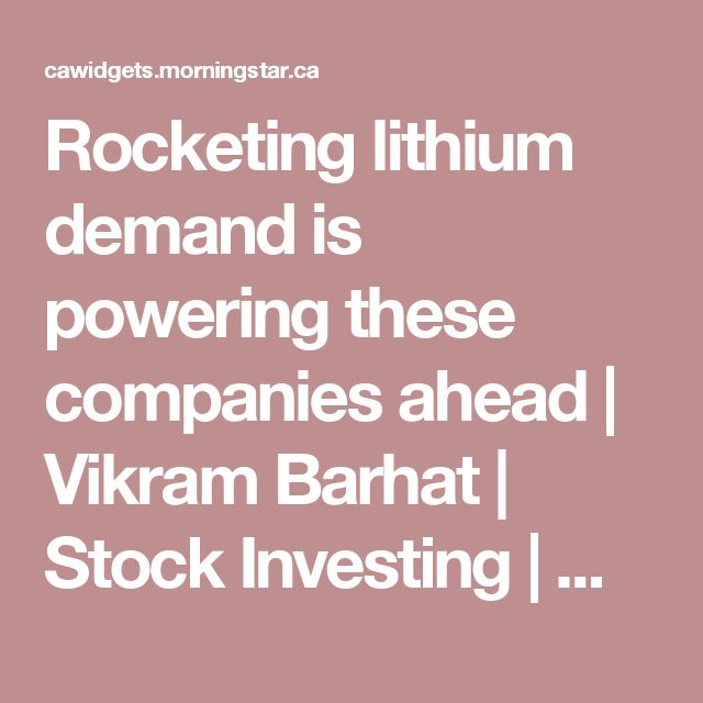 Rocketing lithium demand is powering these companies ahead | Vikram Barhat | Stock Investing | Morningstar