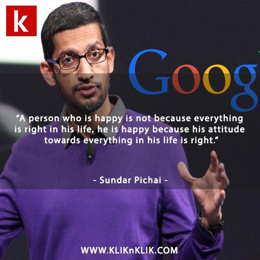 Happy Wednesday from CEO Google :D #SundarPichai #google #quotes #kliknklik