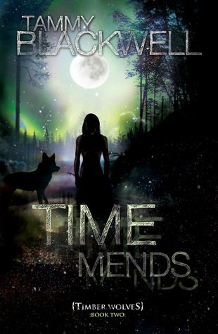 Time Mends (Timber Wolves Trilogy, #2) - Tammy Blackwell.