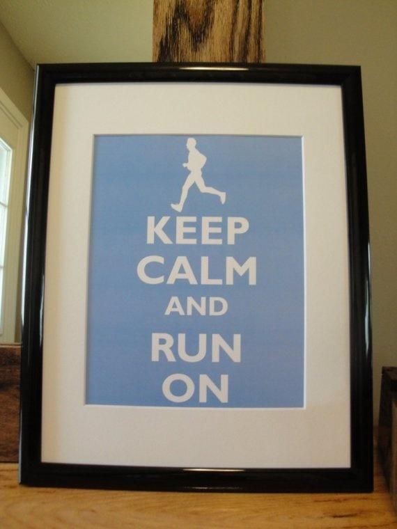 Keep Calm and Run On - FRAMED PRINT - Customizable Colors