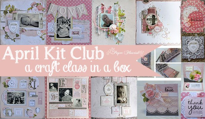 April Kit Club - $49.95 plus postage   May Kit Club $49.95 + Postage Paper Flourish Kit Club is a Craft Class in a Box. Everything you need to create a minimum of 4 layouts and 6 cards! Full colour step by step instructions are included.