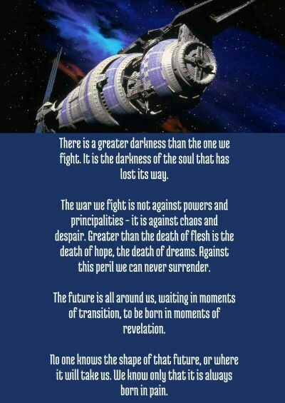 Babylon 5| There is a greater darkness than the one we fight