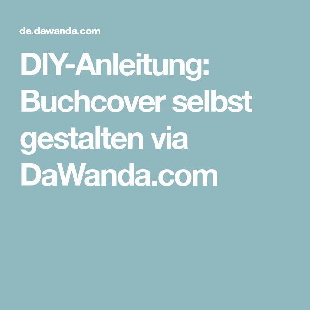 diy anleitung buchcover selbst gestalten via basteln basteln gestalten und. Black Bedroom Furniture Sets. Home Design Ideas
