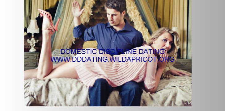 domestic discipline dating online Domestic discipline dating service domestic discipline - free dating, singles and personals work, playstation, pool, darts, softball, basketball, watching sports, disc golf, and home improvementi like a quiet evening as much as anything like to cuddle affectionate touchy feely person.