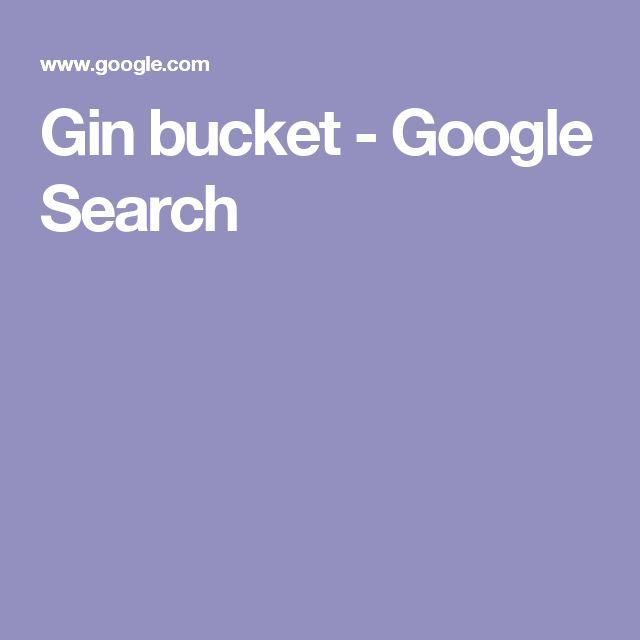 Gin bucket - Google Search