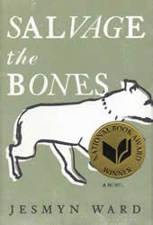 Jesmyn Ward's, Salvage the Bones, winner the 2011 National Book Award for fiction - now a NYT bestseller