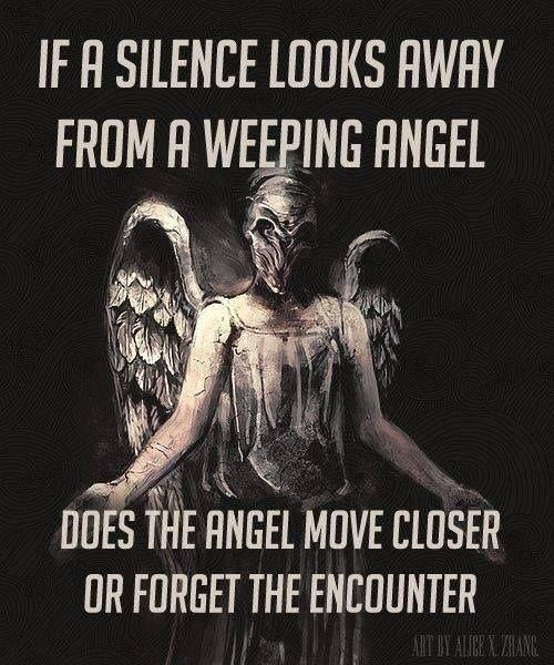 Tis a puzzelment!--wouldn't the angel move closer because it's when the person, not the Silence, looks away that they forget the encounter?