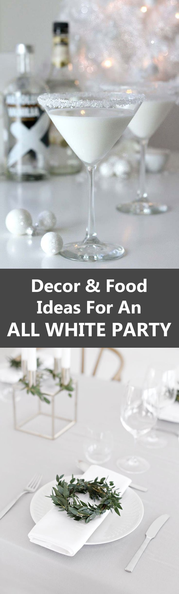 Decor And Food Ideas For An ALL WHITE PARTY!