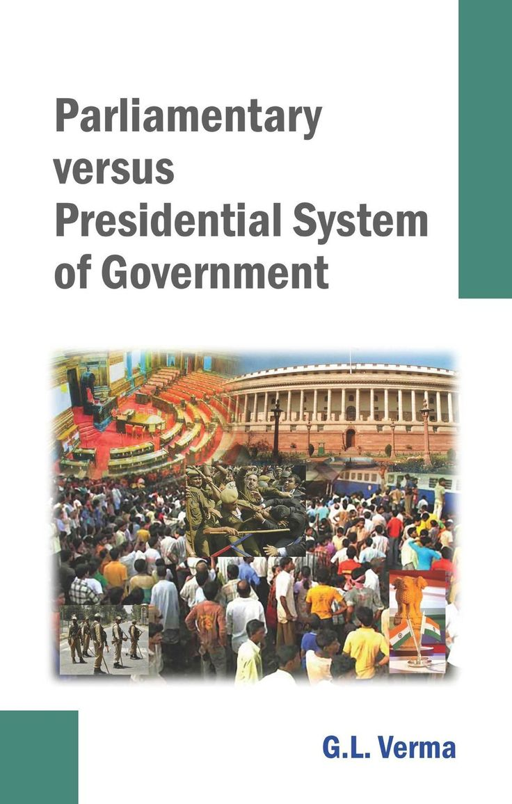 Parliamentary Versus Presidential System of Government [Jan 01, 2010] Verma,]