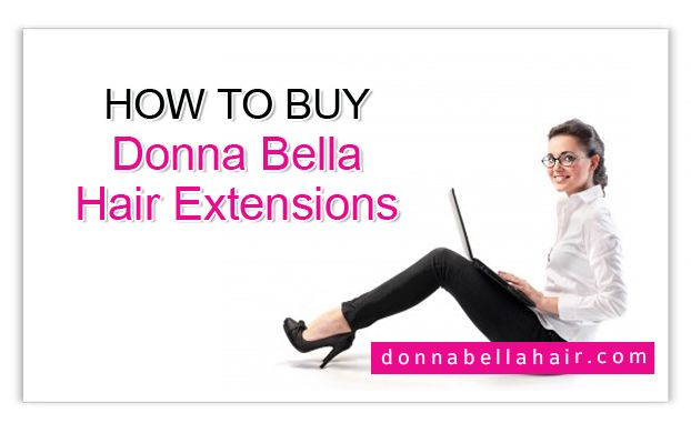 How to buy hair extensions from Donna Bella hair extensions