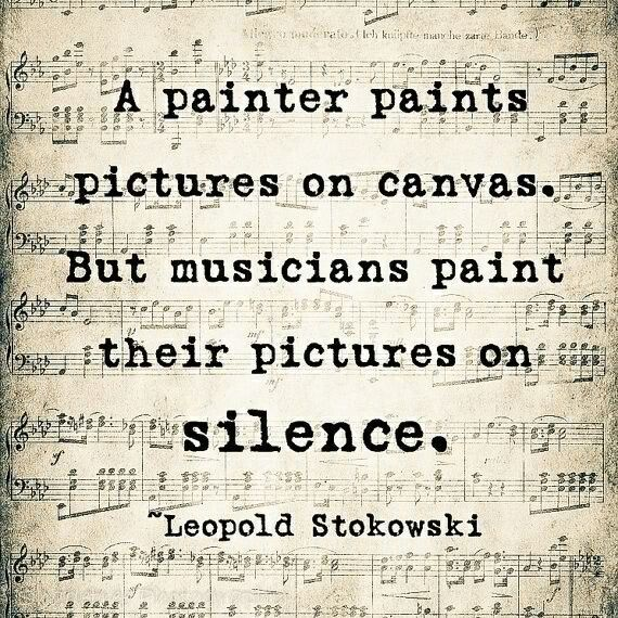 It's not the sound that makes the music... it's the silence in between <3