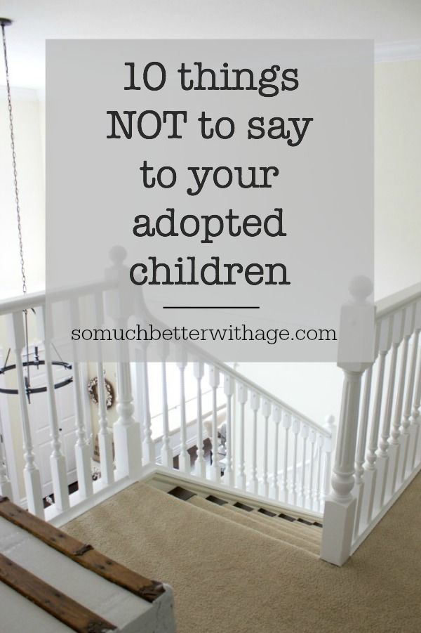10 Things NOT to Say to your adopted children | So Much Better With Age