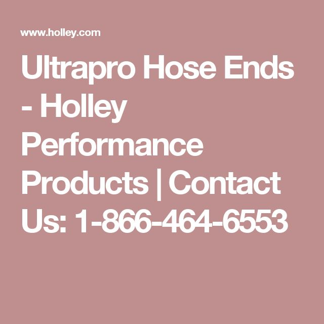Ultrapro Hose Ends - Holley Performance Products | Contact Us: 1-866-464-6553