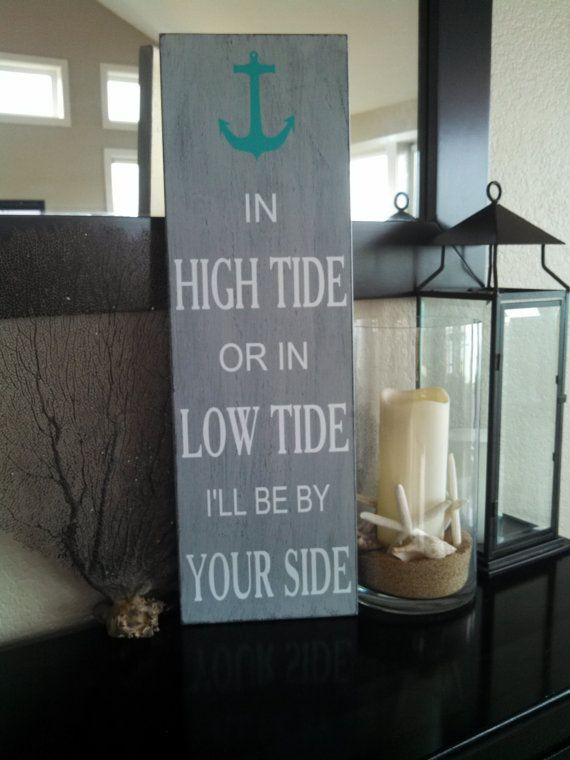 24x7 In High Tide or in  Low Tide I'll Be By Your Side, BoB Marley Lyrics Nautical theme Wood Sign, You choose your colors.