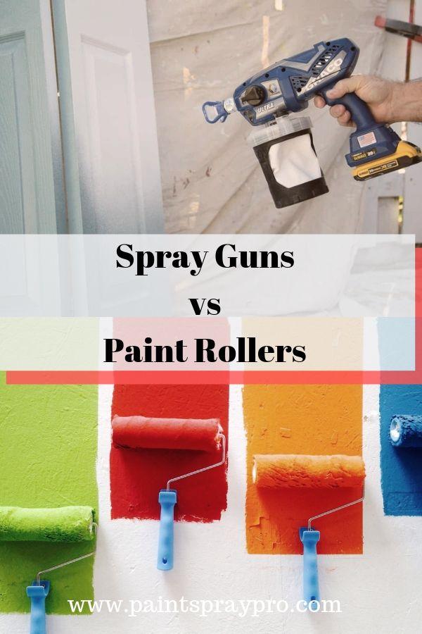 Paint Sprayers Vs Rollers Choosing Your Best Tool For 2020 Best Paint Sprayer Paint Sprayer Using A Paint Sprayer