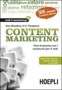 Content Marketing. Fare business con i contenuti per il web: Amazon.it: Ann Handley: Libri