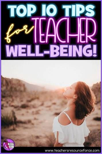 Top 10 tips for teacher well-being @resourceforce