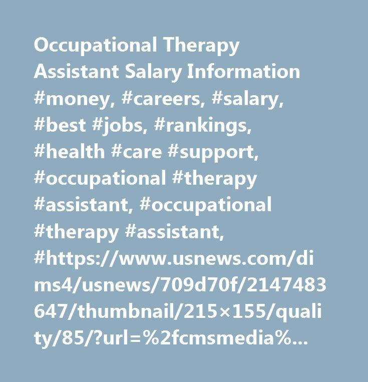 occupational therapy assistant salary information #money, #careers, Human Body