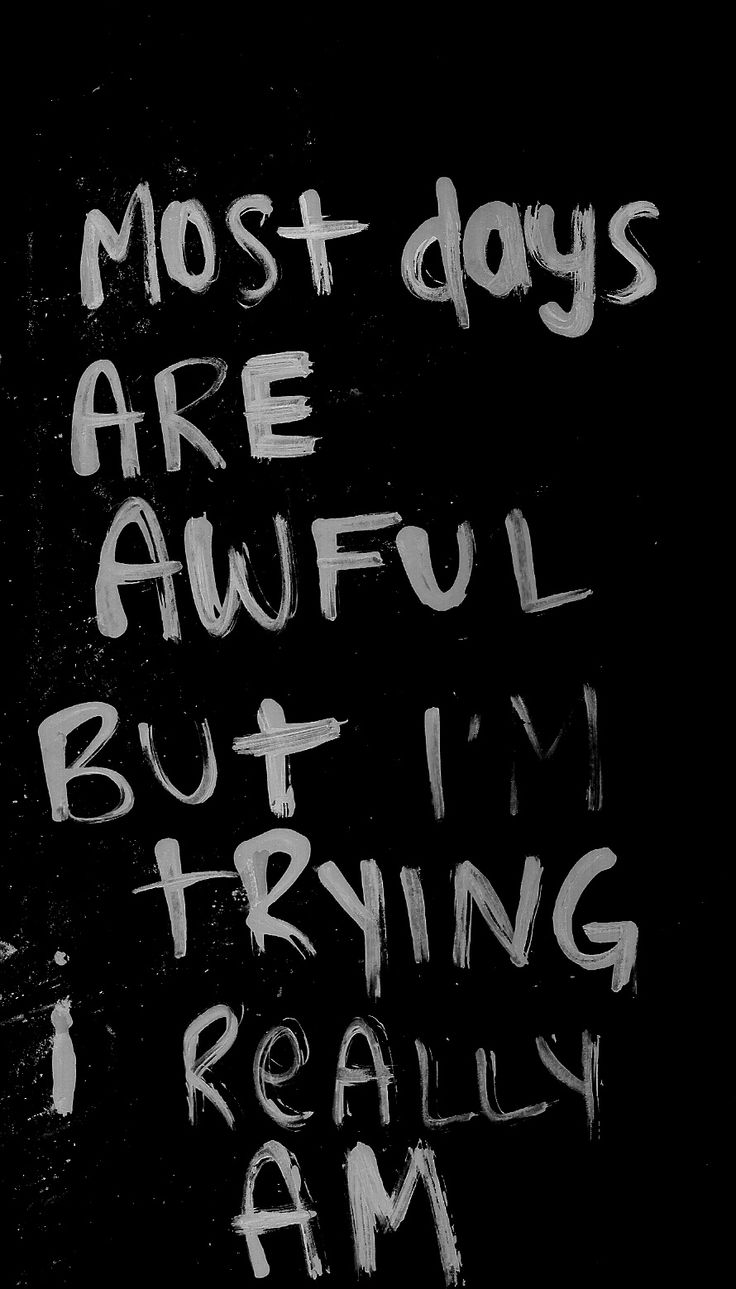 Sad Depressing Quotes About Life: Although Some Days I REALLY Don't WANT To Try. WAAY To