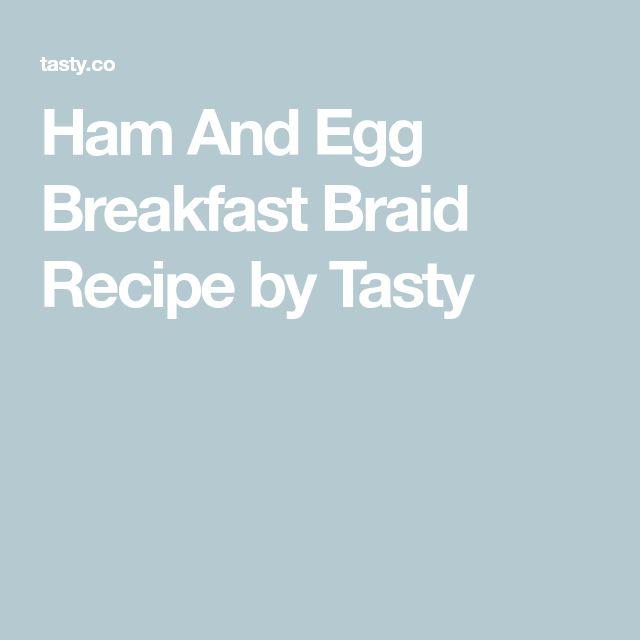 Ham And Egg Breakfast Braid Recipe by Tasty