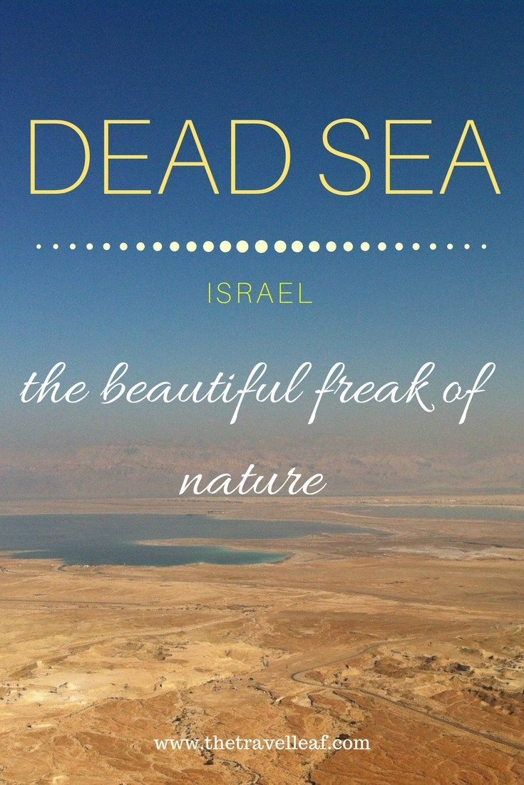 Dead Sea, Israel. Find out why you should visit it ASAP.