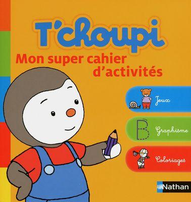 T'choupi Mon super cahier d'activités - Les lectures de Liyah,des 2ans