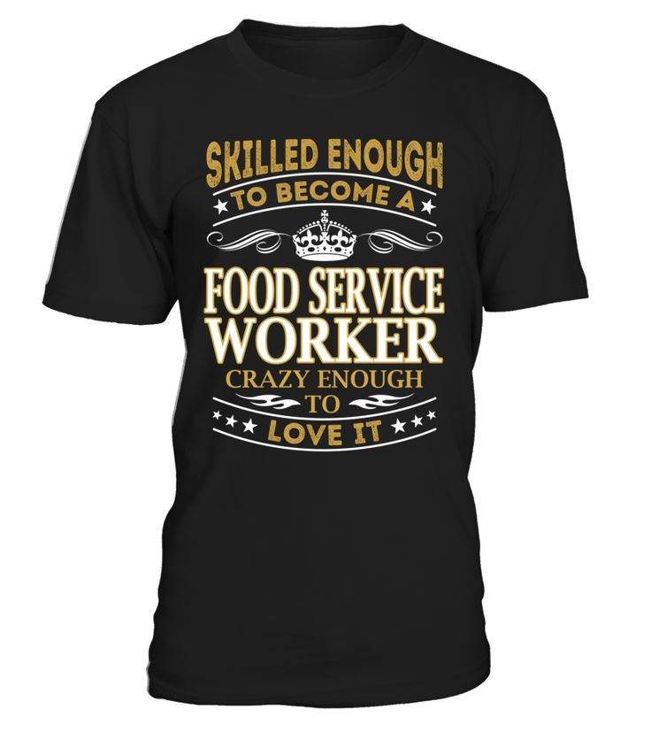Food Service Worker - Skilled Enough To Become #FoodServiceWorker