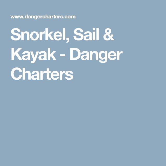 Snorkel, Sail & Kayak - Danger Charters
