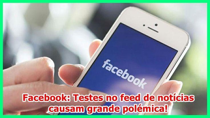 Facebook  Testes no feed de notícias causam grande polémica!