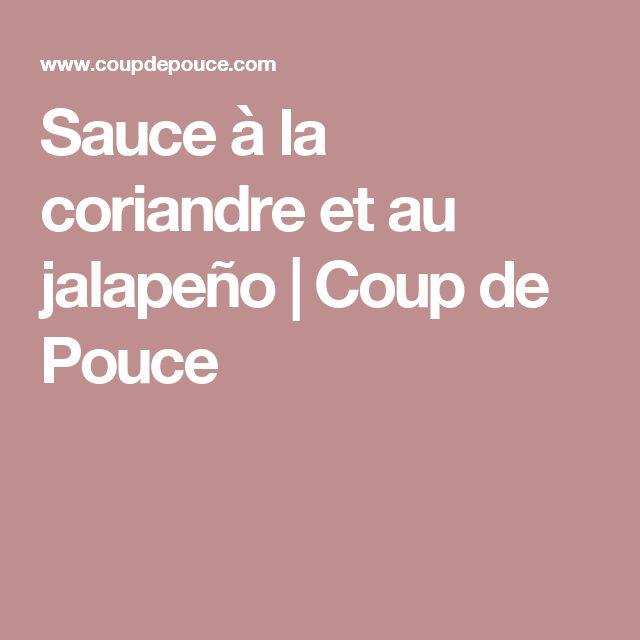 Sauce à la coriandre et au jalapeño   Coup de Pouce