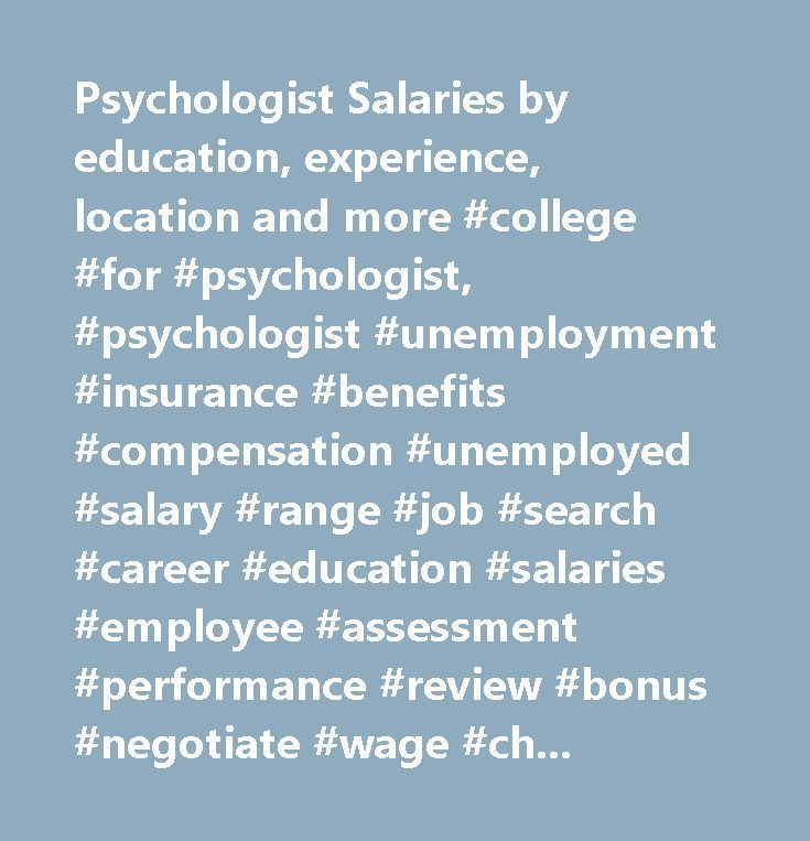 Awesome Psychologist Salaries by education, experience, location and more #college #for ... Check more at http://insurancequotereviews.top/blog/reviews/psychologist-salaries-by-education-experience-location-and-more-college-for/