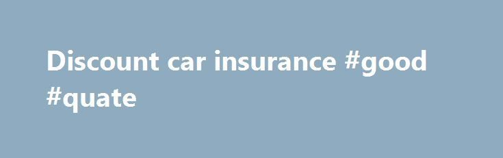 Discount car insurance #good #quate http://quote.remmont.com/discount-car-insurance-good-quate/  Auto Insurance Quotes Personal Auto, Jet Skis, Personal Watercraft, RVs, Boats and more! Low cost rates – Personal service and answers: Personal Auto / Car Insurance SR-22 Risk Insurance Combined Personal High-Risk Personal Auto Young / Teen Drivers RV Insurance Business Commercial Insurance Quotes Business Insurance for Small Business Competitive Rates – Business / Commercial […]