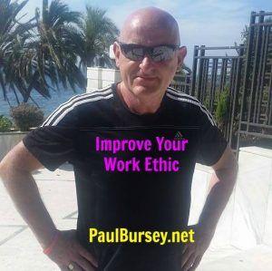 improve-your-work-ethic+http://paulbursey.net/improve-your-work-ethic/