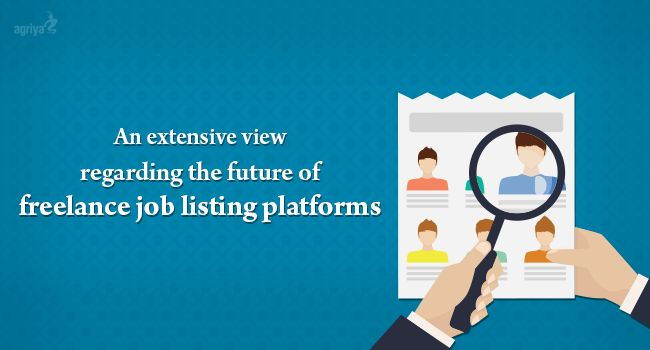 An extensive view regarding the future of freelance job listing platforms,   Check out: https://blogs.agriya.com/2016/03/08/extensive-view-regarding-future-freelance-job-listing-platforms/