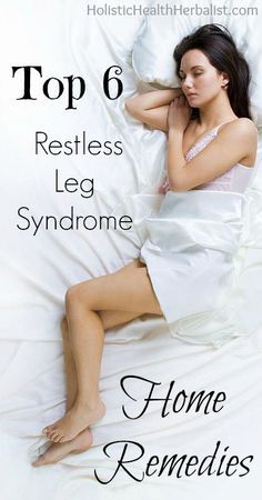 Top 6 Restless Leg Syndrome Home Remedies- Learn about my top remedies to relieve the tinging, burning, creepy crawly sensation of RLS.