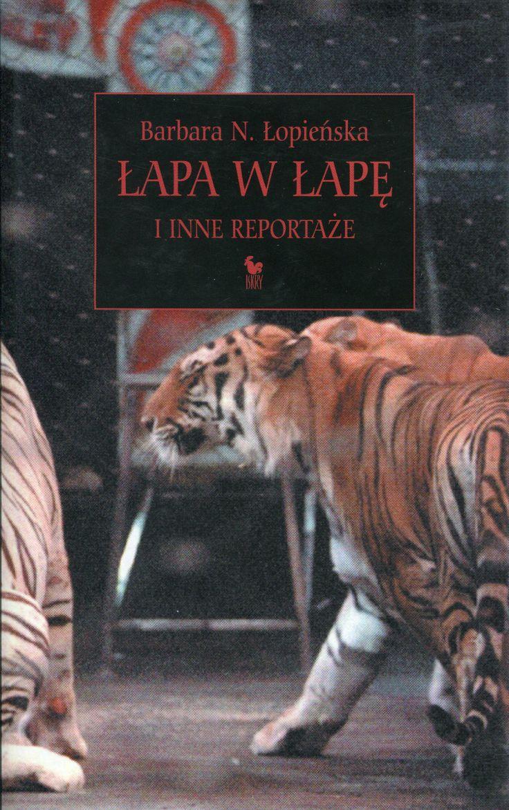 """""""Łapa w łapę i inne reportaże""""  Barbara N. Łopieńska Cover by Andrzej Barecki Published by Wydawnictwo Iskry 2004"""