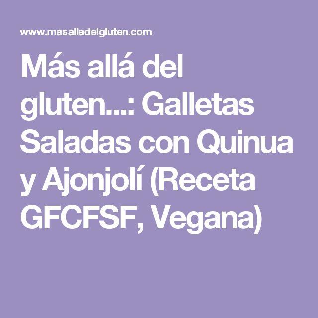 Más allá del gluten...: Galletas Saladas con Quinua y Ajonjolí (Receta GFCFSF, Vegana)