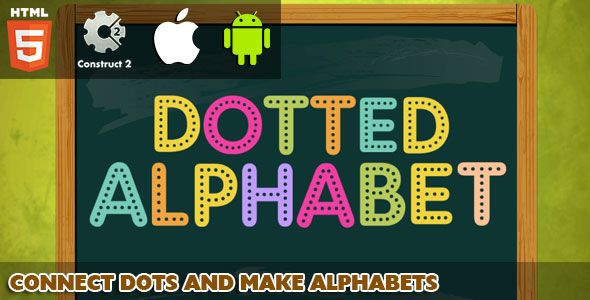 Dotted Alphabet - HTML5 Game (Capx) . Dotted Alphabet is a learning game For Kids. Connect dots to make each english alphabet from A To Z.For kids leaning fast After connecting dots of each english alphabet it shows a image explaining about the alphabet along with the voice over.   This game is build by Construct 2 Game Engine (Capx