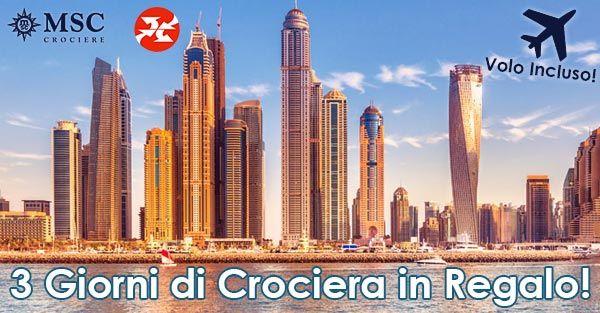3 Giorni Di Crociera In Regalo Crociera Crociere Emirati Arabi Uniti