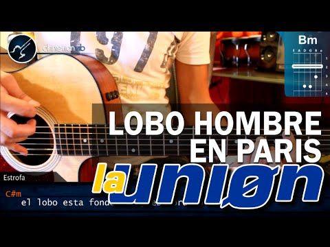 """Cómo tocar """"Lobo Hombre en París"""" de La Unión en guitarra acústica (HD) ..."""