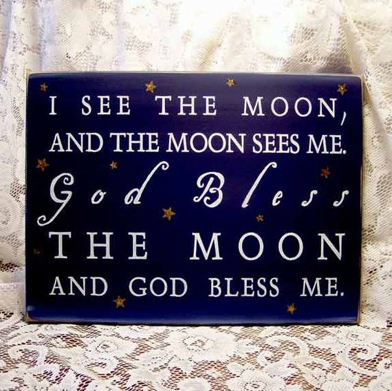 My 17 year old said this every night when she was little!  LOVE IT!!! me and my oldest use to say this every night when we lived very far apart from my parents but also added that maam and grandaddy see the moon they can see me to and we will see them real soon! thank you for reminding me!