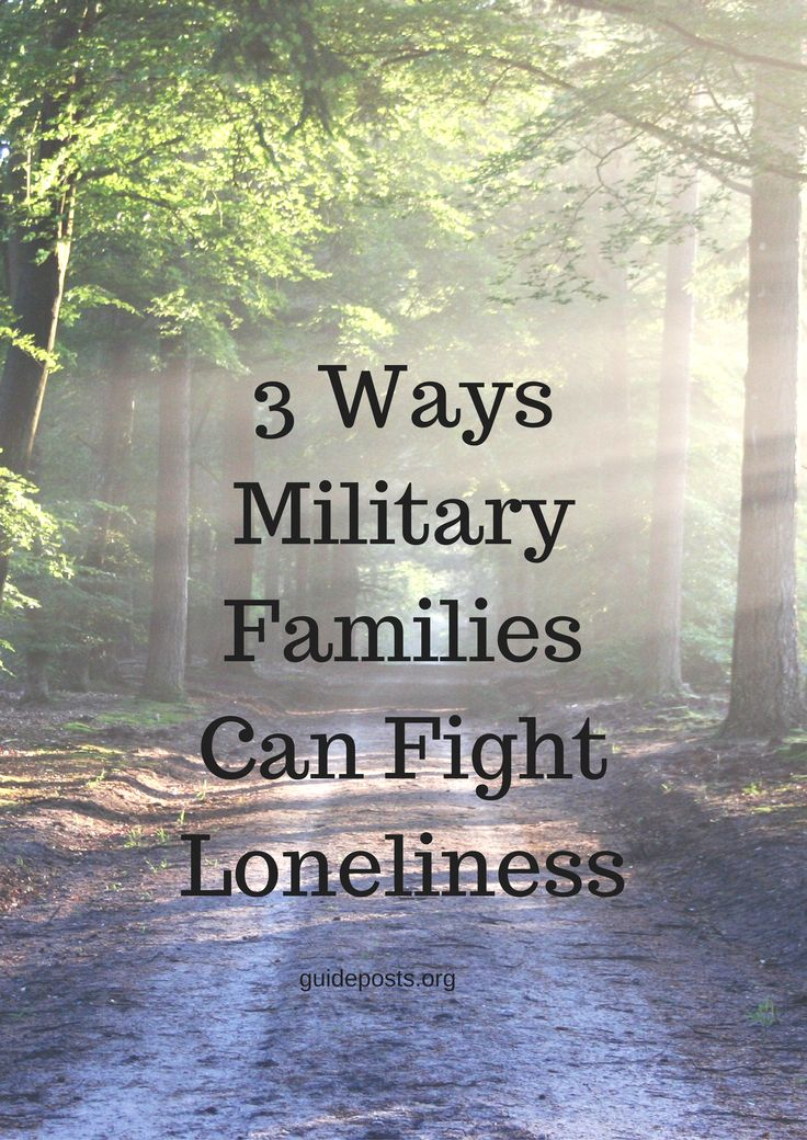 3 Ways Military Families Can Fight Loneliness: God didn't design us to face things alone.