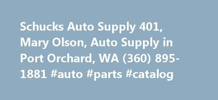 Schucks Auto Supply 401, Mary Olson, Auto Supply in Port Orchard, WA (360) 895-1881 #auto #parts #catalog http://australia.remmont.com/schucks-auto-supply-401-mary-olson-auto-supply-in-port-orchard-wa-360-895-1881-auto-parts-catalog/  #schucks auto # The office address of Schucks Auto Supply 401 is 1650 Jackson Ave SE Port Orchard, Washington. Mary Olson is the owner or official contact person(Manager). Please call Schucks Auto Supply 401 at (360) 895-1881 for more information about their…