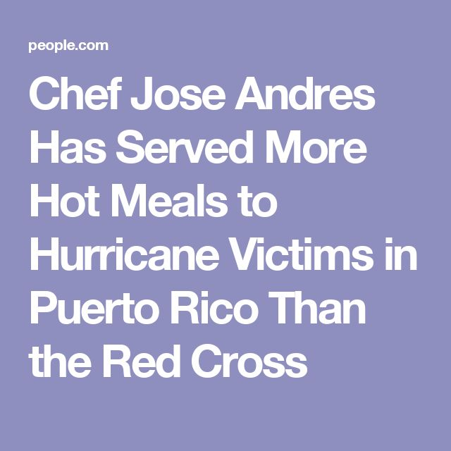 Chef Jose Andres Has Served More Hot Meals to Hurricane Victims in Puerto Rico Than the Red Cross