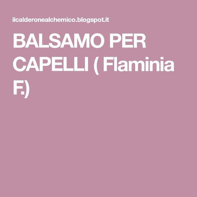 BALSAMO PER CAPELLI ( Flaminia F.)
