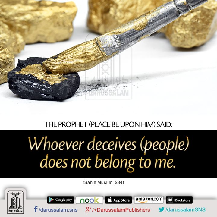 """[Sahih Muslim, Book of Faith, Hadith: 284] """"Whoever deceives (people) does not belong to me"""" Prophet Muhammad s.a.w"""