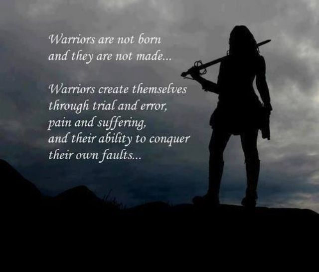 Warriors... | <b>Quotes</b> I Live By! | Pinterest