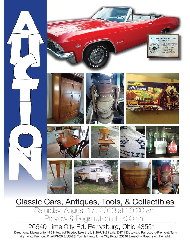 CLASSIC CARS, TOOLS, ANTIQUES, AND COLLECTIBLES AT AUCTION!  Saturday, August 17…