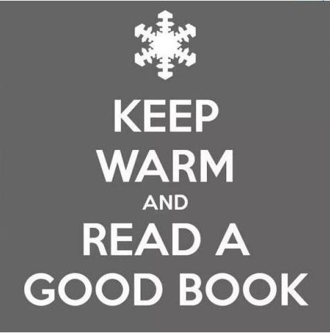Keep warm and read a good book.