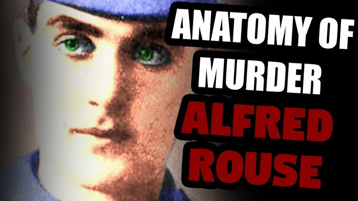 The Unknown Victim of Alfred Rouse - UNSOLVED | Anatomy of Murder #15